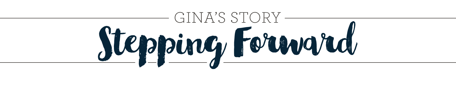 Gina's Story Stepping Forward