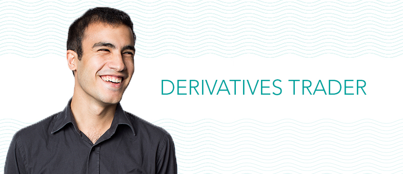 Meet a Derivatives Trader